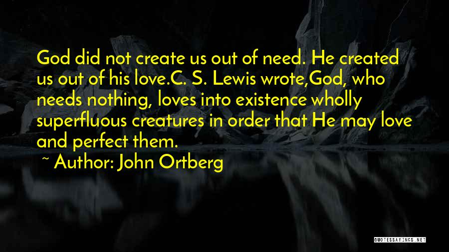 I'm Not Perfect But God Loves Me Quotes By John Ortberg