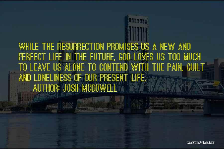 I'm Not Perfect But God Loves Me Quotes By Josh McDowell