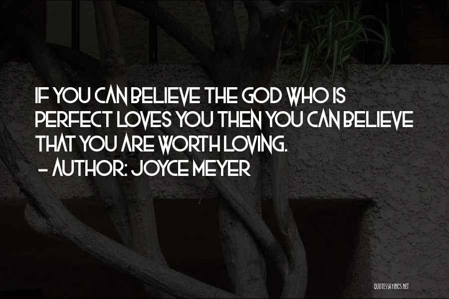 I'm Not Perfect But God Loves Me Quotes By Joyce Meyer