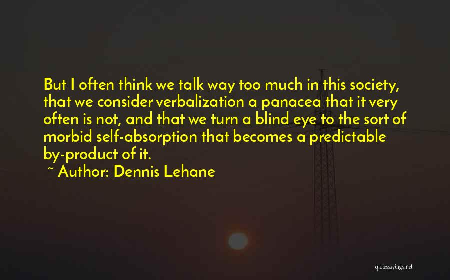 I'm Not Predictable Quotes By Dennis Lehane