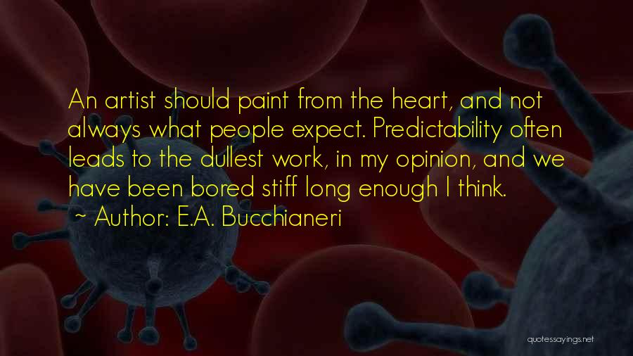 I'm Not Predictable Quotes By E.A. Bucchianeri