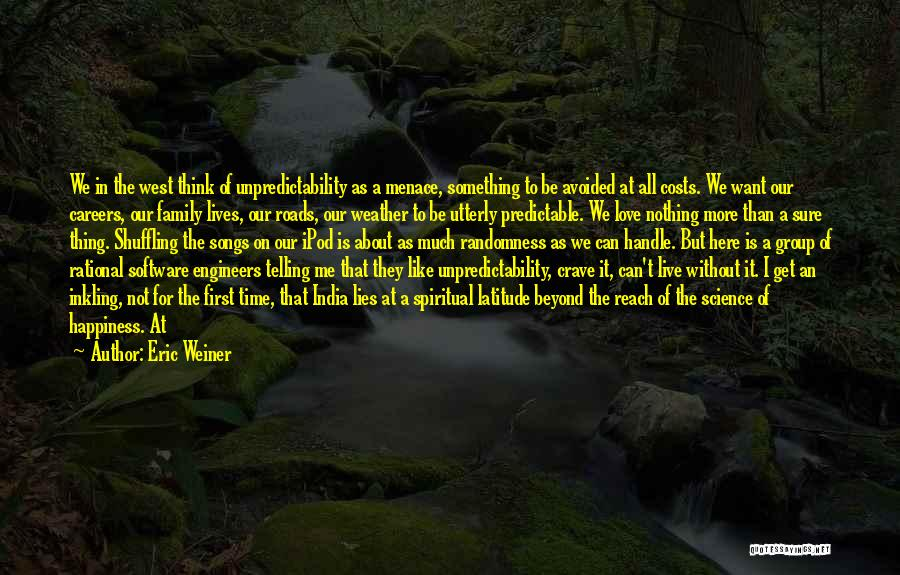 I'm Not Predictable Quotes By Eric Weiner