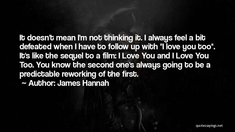 I'm Not Predictable Quotes By James Hannah