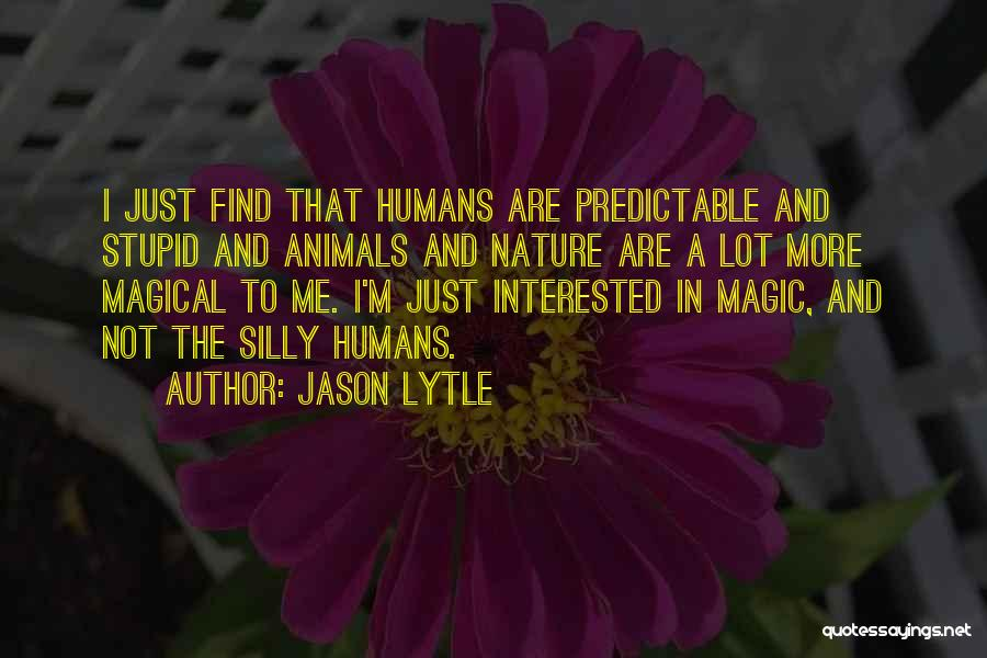 I'm Not Predictable Quotes By Jason Lytle