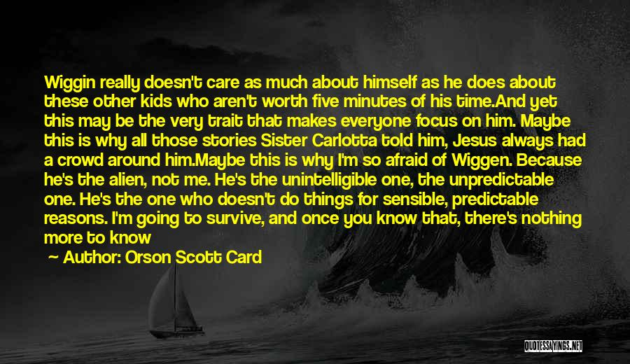 I'm Not Predictable Quotes By Orson Scott Card