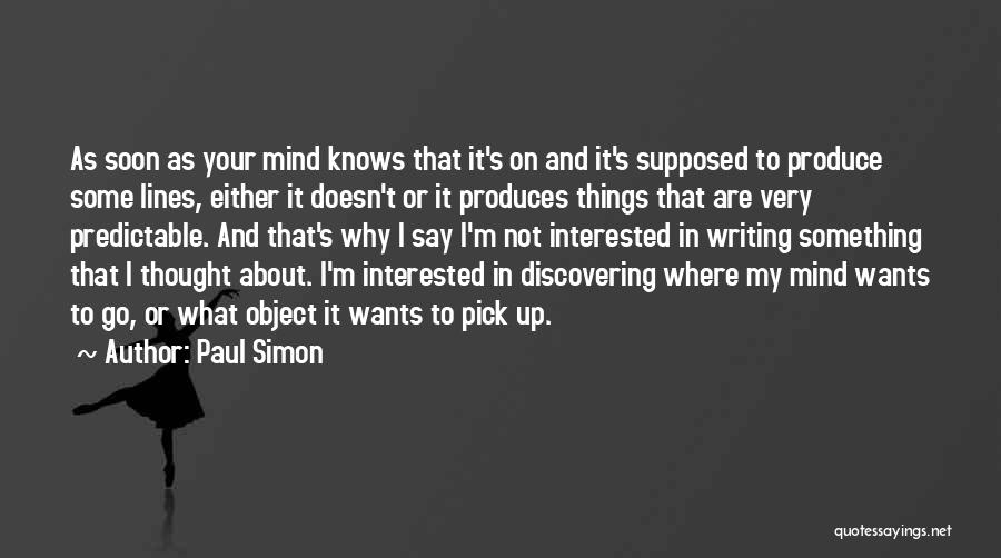 I'm Not Predictable Quotes By Paul Simon