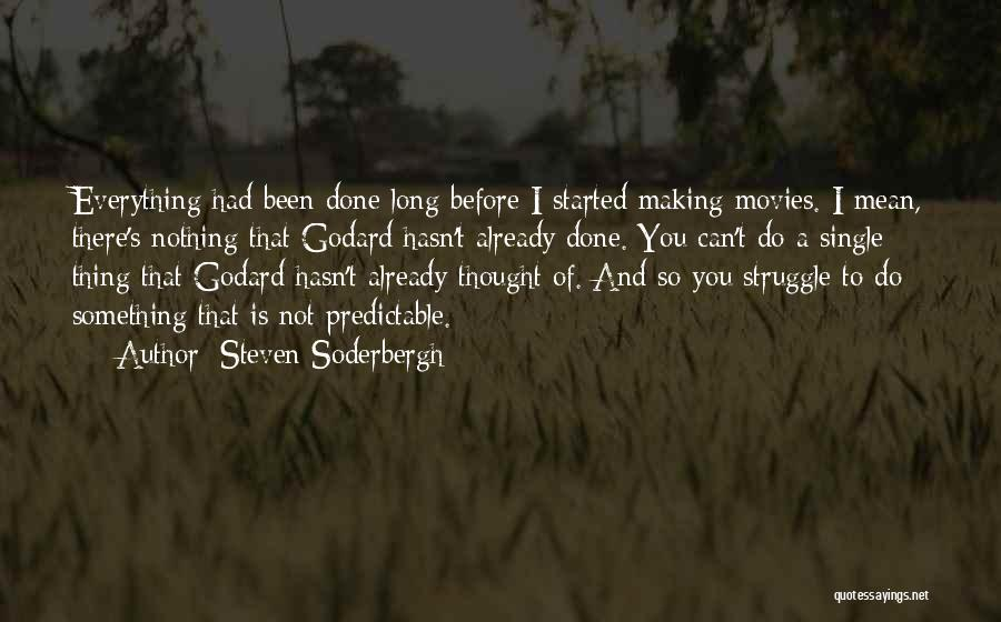 I'm Not Predictable Quotes By Steven Soderbergh