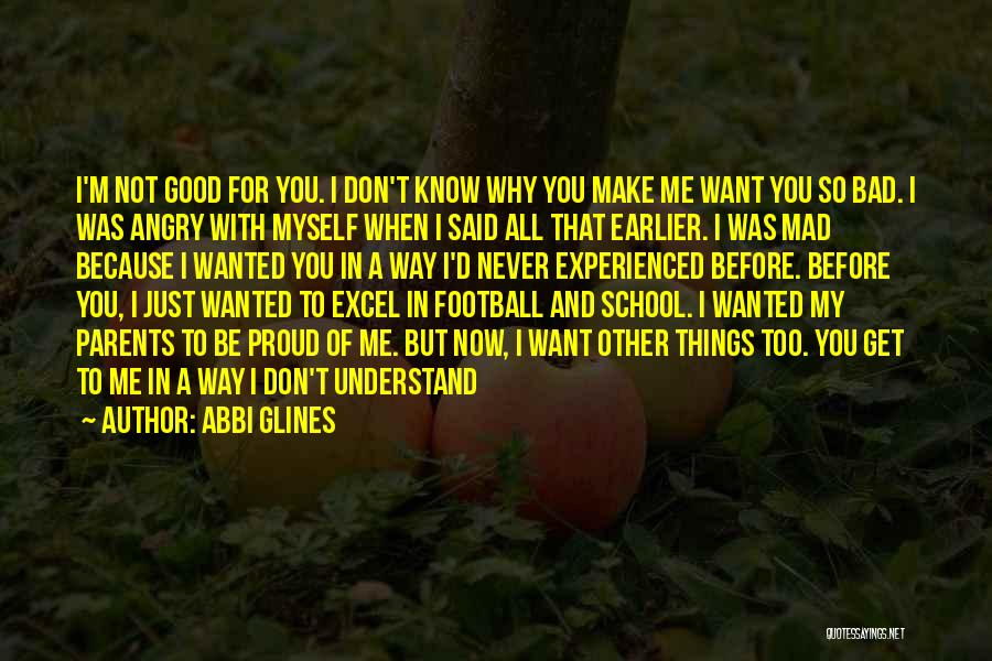 I'm Not Proud Of Myself Quotes By Abbi Glines
