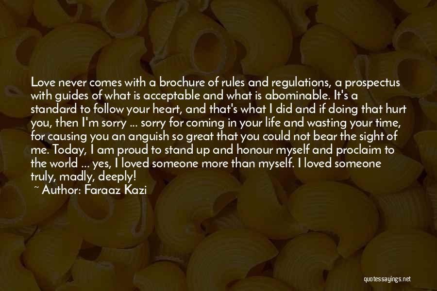 I'm Not Proud Of Myself Quotes By Faraaz Kazi