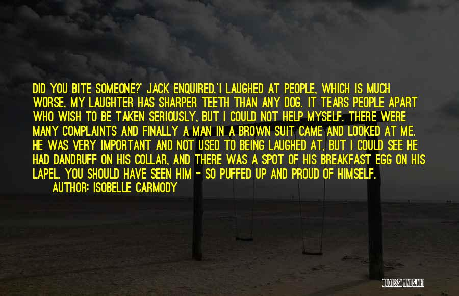 I'm Not Proud Of Myself Quotes By Isobelle Carmody