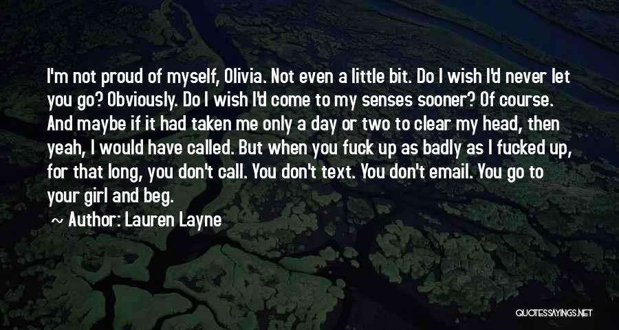I'm Not Proud Of Myself Quotes By Lauren Layne