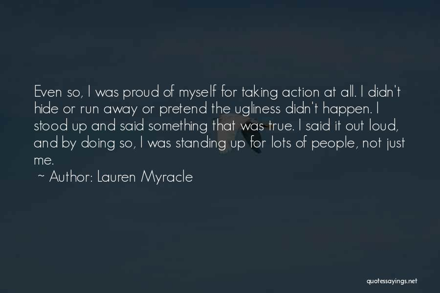 I'm Not Proud Of Myself Quotes By Lauren Myracle