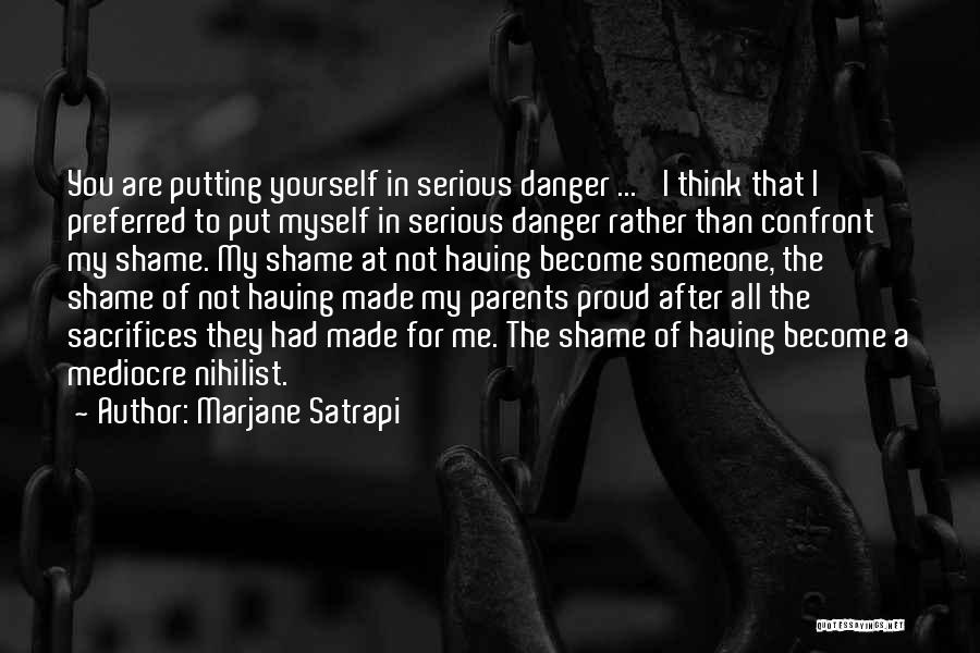 I'm Not Proud Of Myself Quotes By Marjane Satrapi