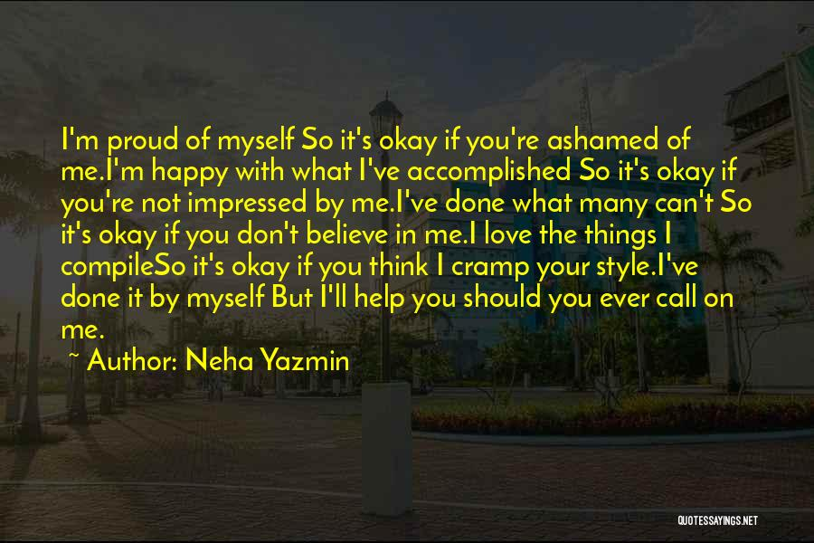 I'm Not Proud Of Myself Quotes By Neha Yazmin