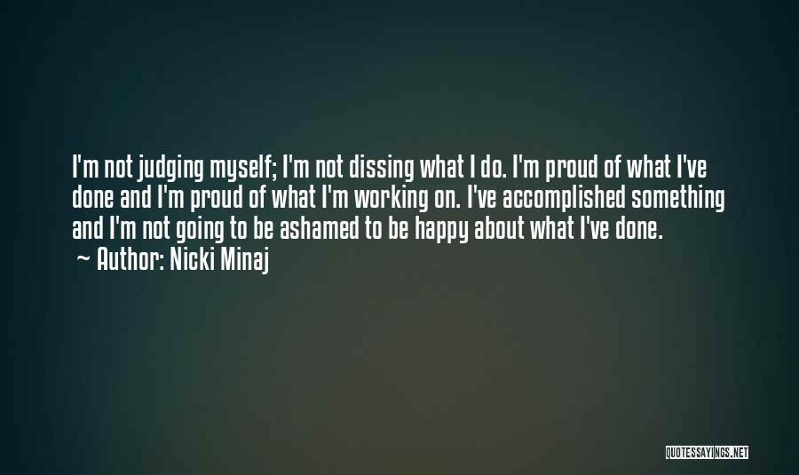 I'm Not Proud Of Myself Quotes By Nicki Minaj