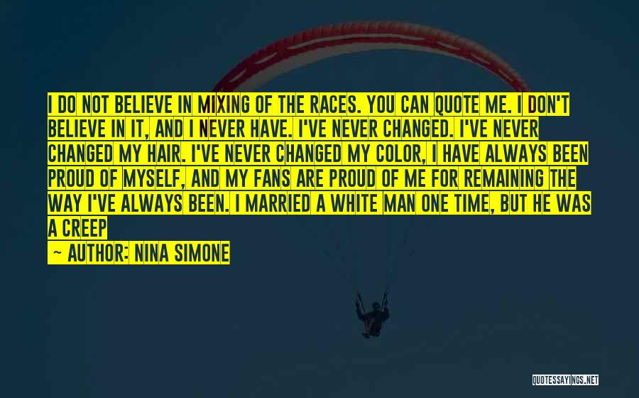 I'm Not Proud Of Myself Quotes By Nina Simone