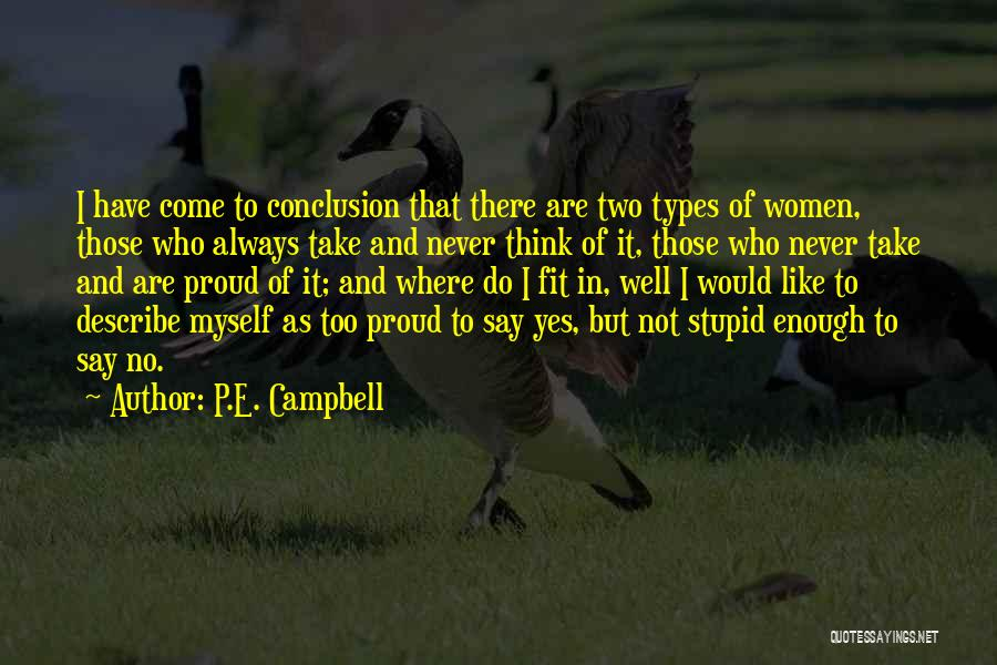 I'm Not Proud Of Myself Quotes By P.E. Campbell
