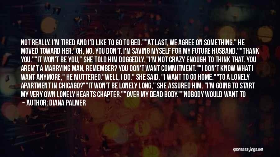 I'm Not Really Over You Quotes By Diana Palmer