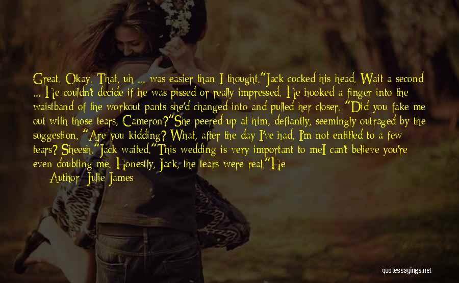 I'm Not Really Over You Quotes By Julie James