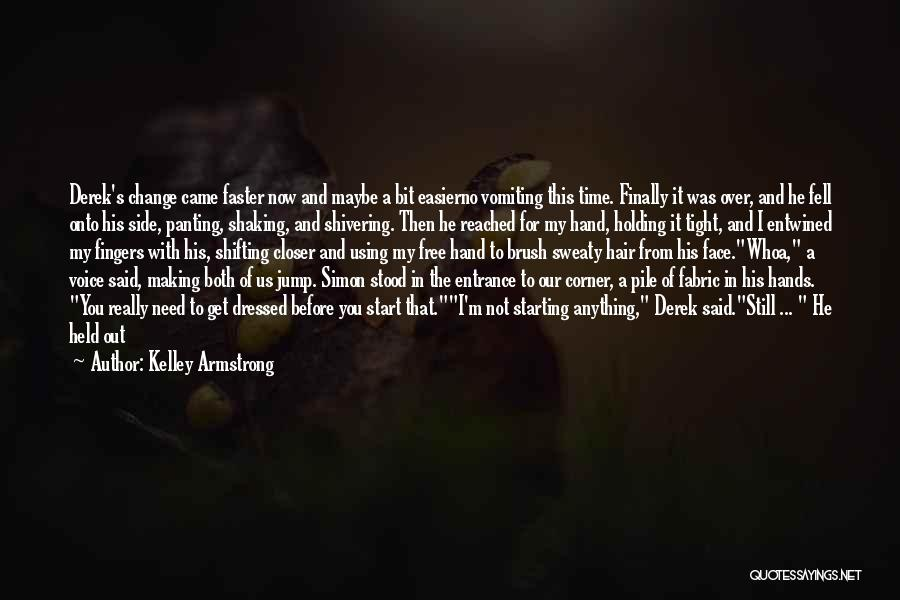 I'm Not Really Over You Quotes By Kelley Armstrong