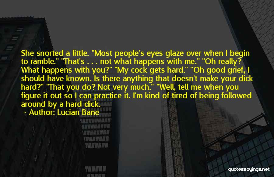 I'm Not Really Over You Quotes By Lucian Bane
