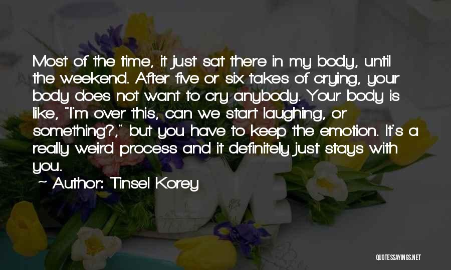 I'm Not Really Over You Quotes By Tinsel Korey