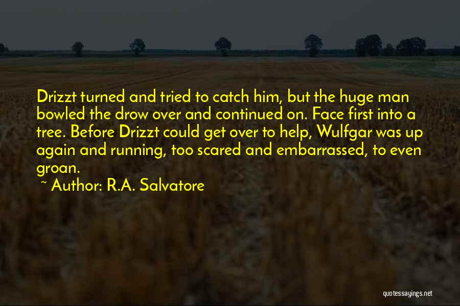 I'm Not Scared Salvatore Quotes By R.A. Salvatore