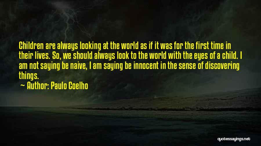 I'm Not So Innocent Quotes By Paulo Coelho