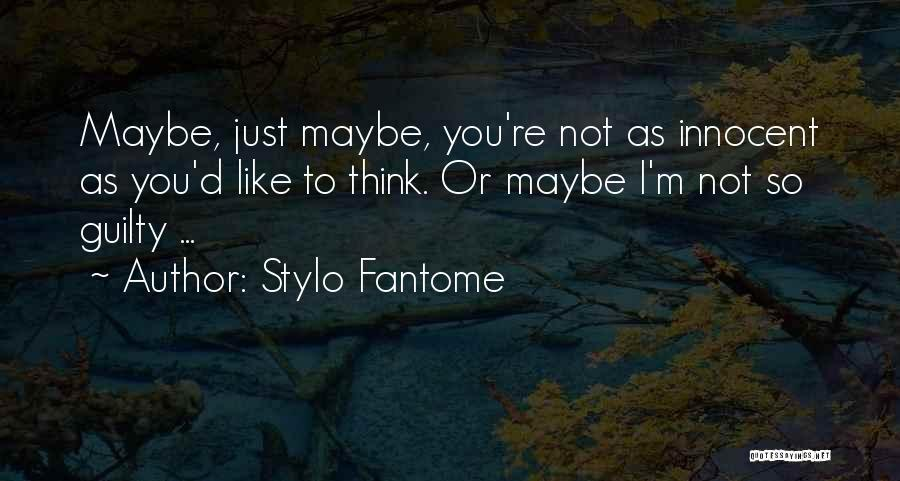 I'm Not So Innocent Quotes By Stylo Fantome