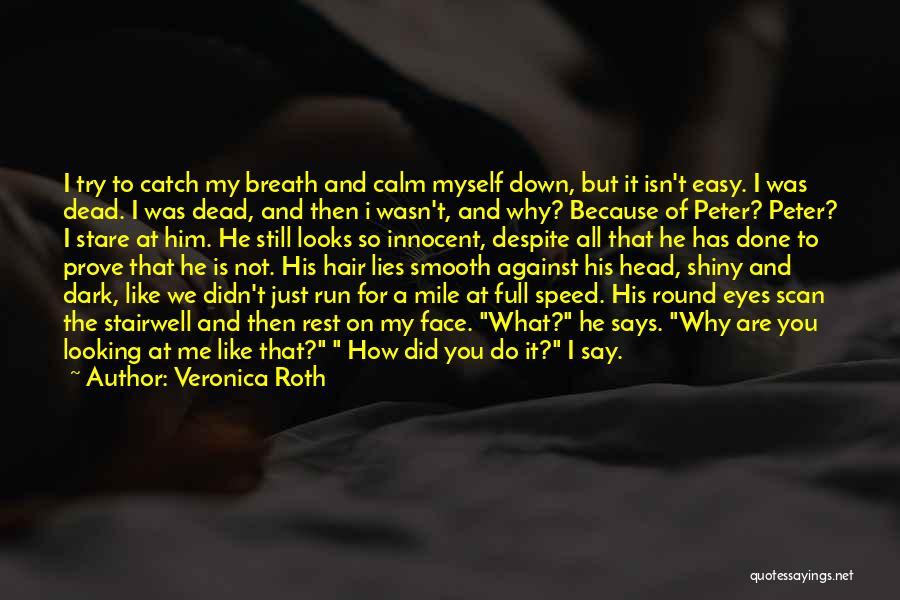 I'm Not So Innocent Quotes By Veronica Roth