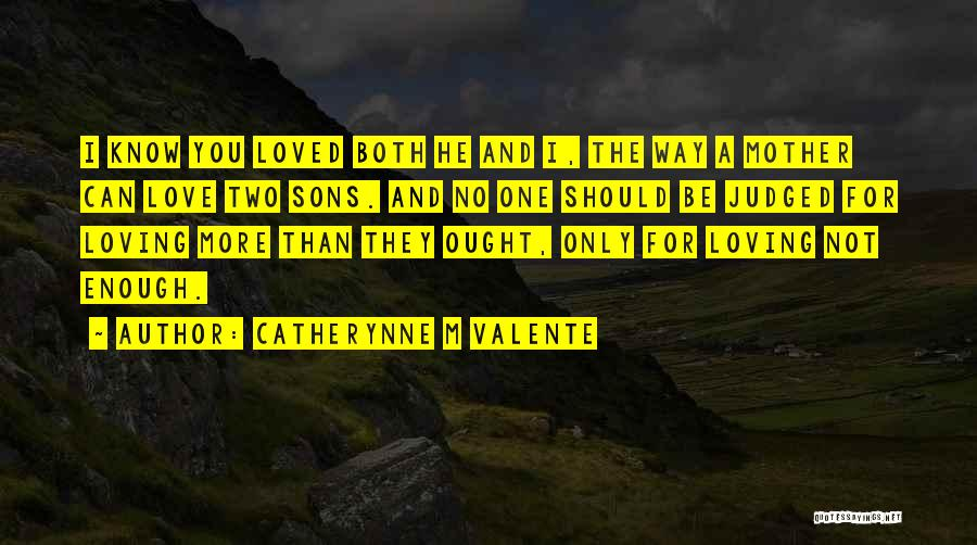 I'm Not The Only One You Love Quotes By Catherynne M Valente