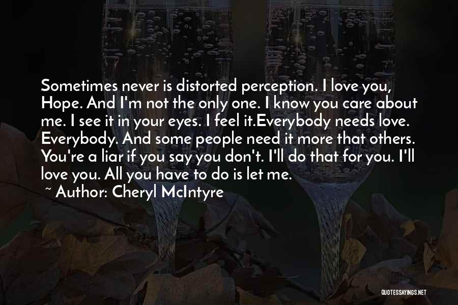 I'm Not The Only One You Love Quotes By Cheryl McIntyre