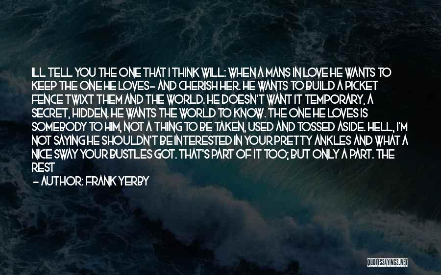 I'm Not The Only One You Love Quotes By Frank Yerby