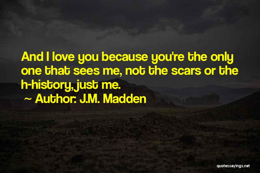 I'm Not The Only One You Love Quotes By J.M. Madden