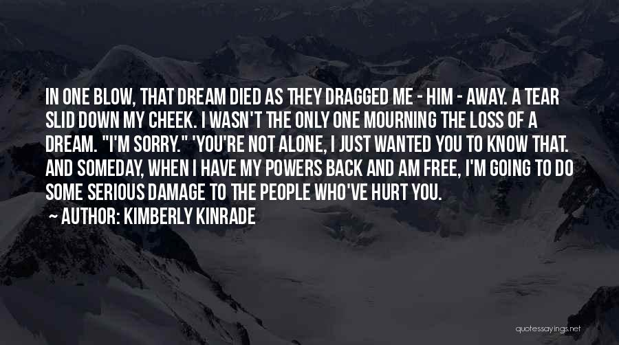 I'm Not The Only One You Love Quotes By Kimberly Kinrade
