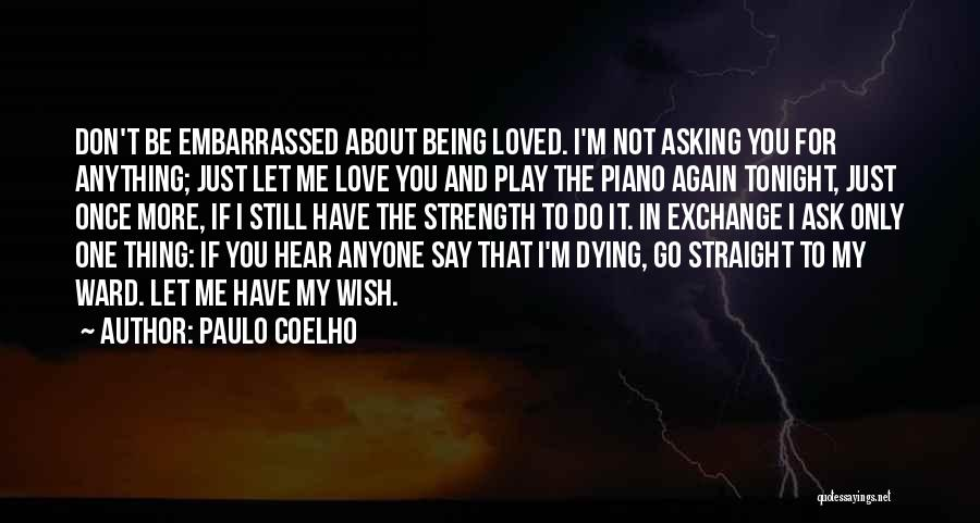 I'm Not The Only One You Love Quotes By Paulo Coelho