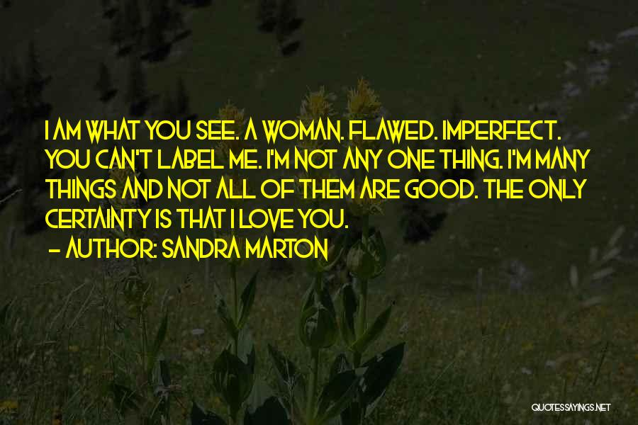 I'm Not The Only One You Love Quotes By Sandra Marton