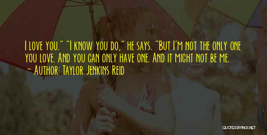 I'm Not The Only One You Love Quotes By Taylor Jenkins Reid