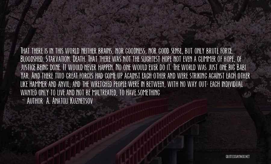 I'm Not There Yet Quotes By A. Anatoli Kuznetsov