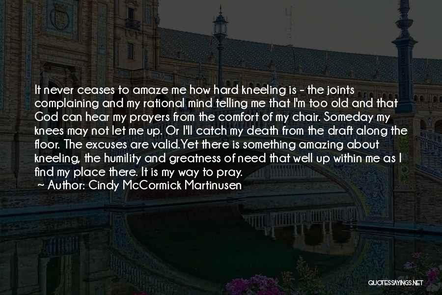 I'm Not There Yet Quotes By Cindy McCormick Martinusen