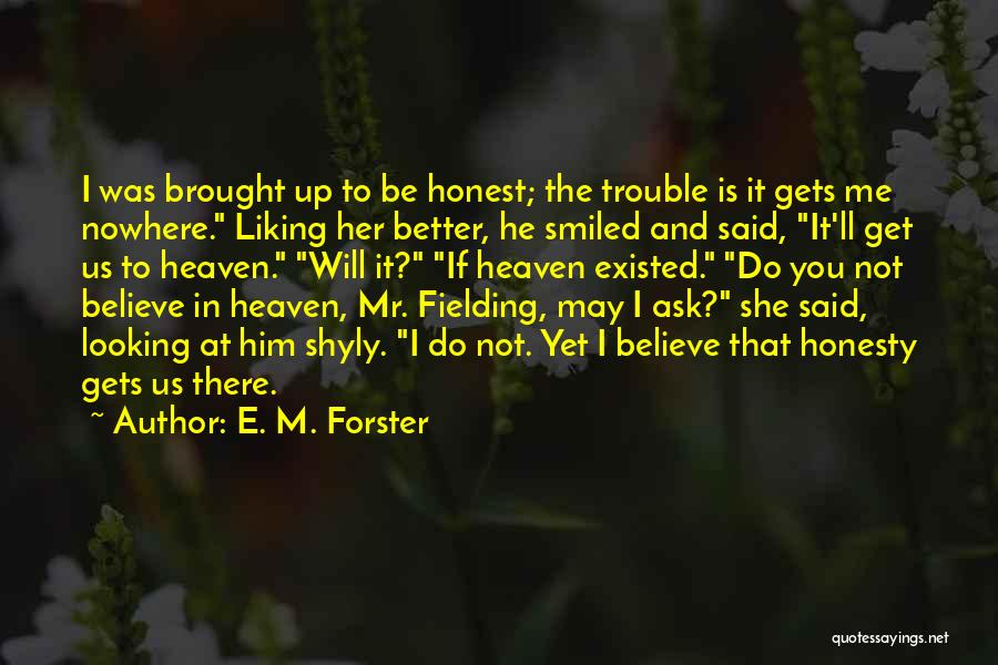 I'm Not There Yet Quotes By E. M. Forster