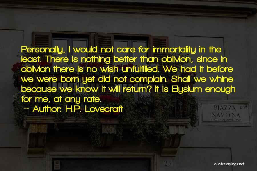 I'm Not There Yet Quotes By H.P. Lovecraft