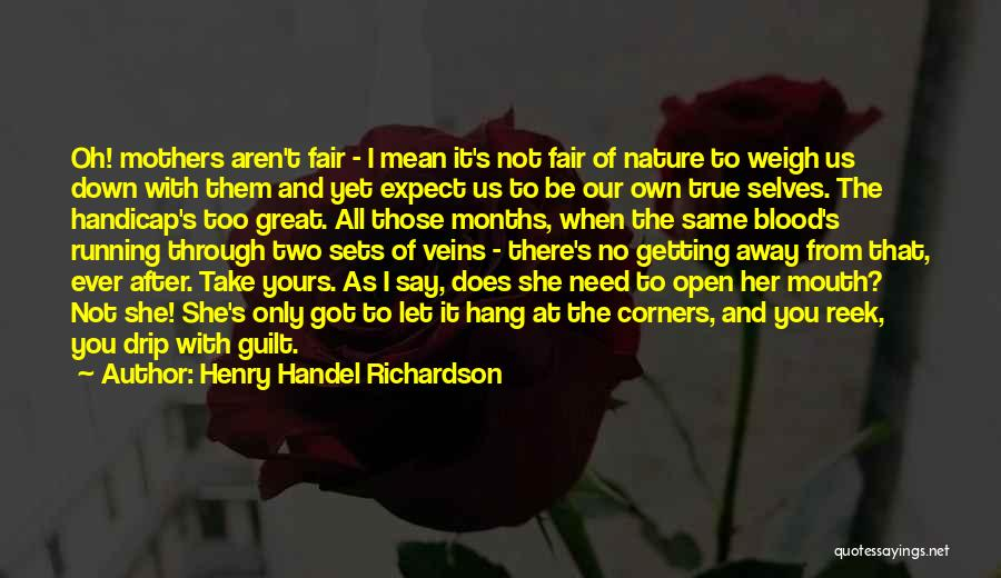 I'm Not There Yet Quotes By Henry Handel Richardson