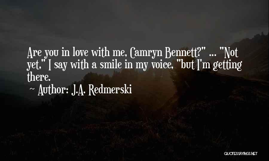 I'm Not There Yet Quotes By J.A. Redmerski