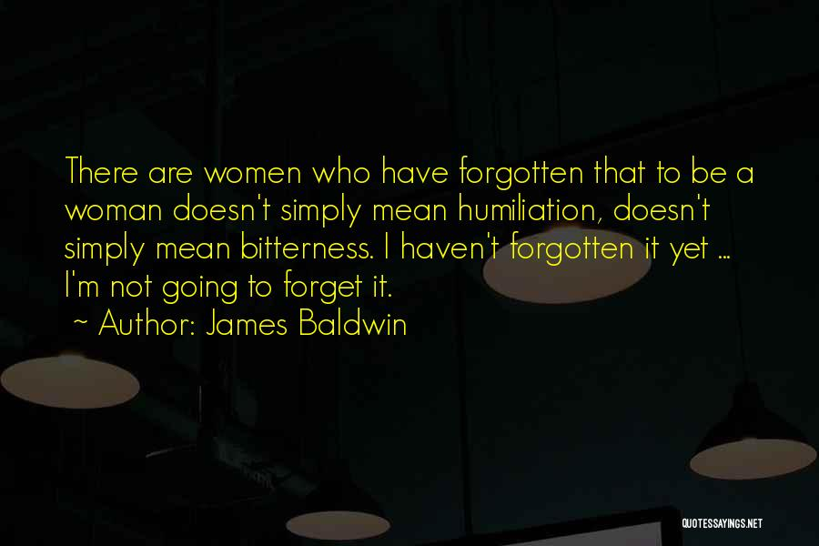 I'm Not There Yet Quotes By James Baldwin