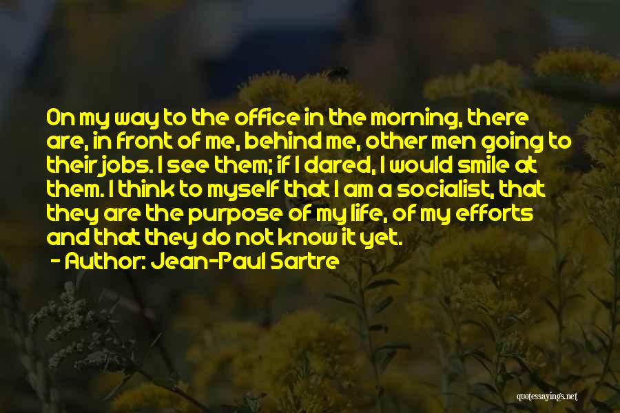 I'm Not There Yet Quotes By Jean-Paul Sartre