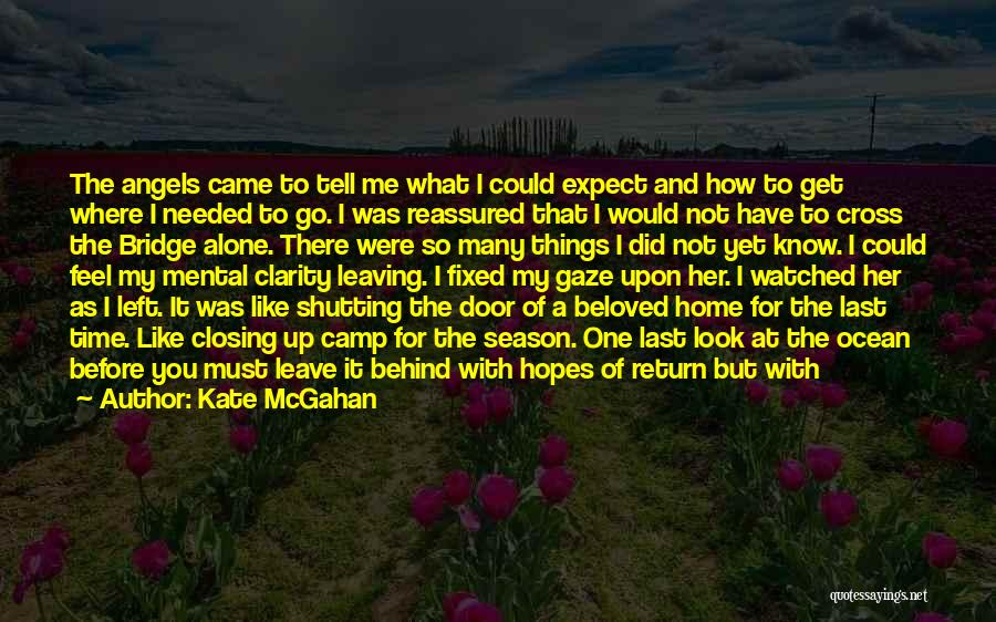 I'm Not There Yet Quotes By Kate McGahan