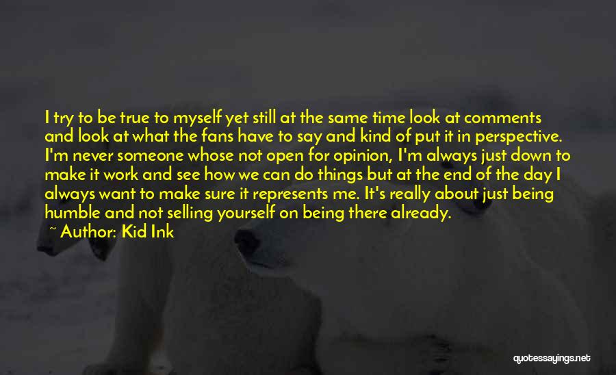 I'm Not There Yet Quotes By Kid Ink