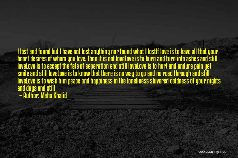 I'm Not There Yet Quotes By Maha Khalid
