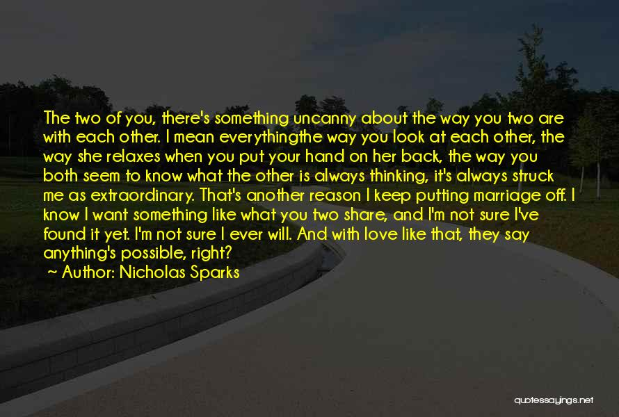 I'm Not There Yet Quotes By Nicholas Sparks